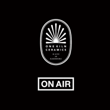 ON AIR/ONE KILN